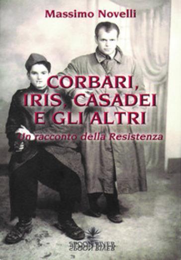 Corbari, Iris e gli altri