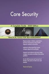 Core Security A Complete Guide - 2020 Edition