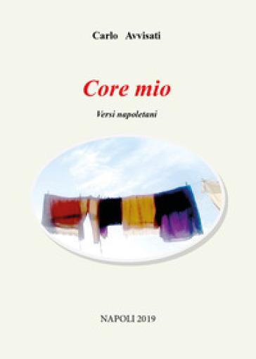 Core mio - Carlo Avvisati  