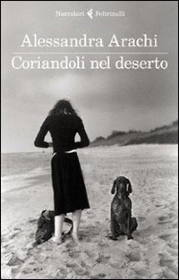 Coriandoli nel deserto - Alessandra Arachi | Kritjur.org