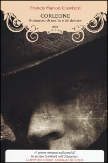 Corleone. Romanzo di mafia e di dolore - Francis Marion Crawford |