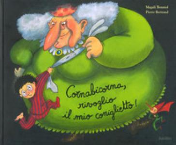 Cornabicorna, rivoglio il mio coniglietto! Ediz. a colori - Magali Bonniol | Thecosgala.com