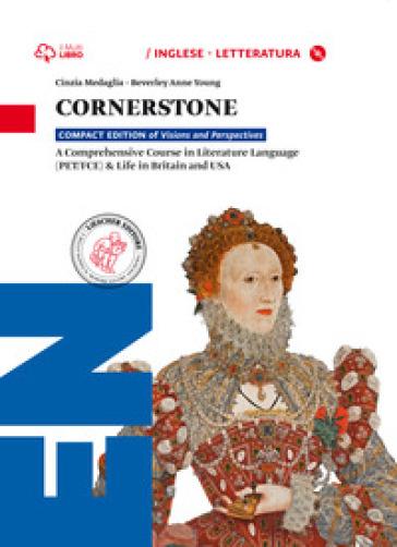 Cornerstone. Per le Scuole superiori. Con CD-ROM. Con e-book. Con espansione online - Cinzia Medaglia |