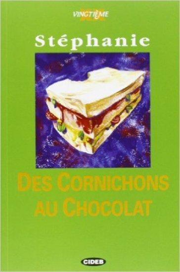 Cornichons au chocolat. Con audiolibro. CD Audio (Des) - Stéphanie  