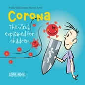 Corona: The virus, explained for children