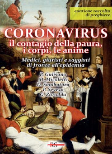 Coronavirus. Il contagio della paura, i corpi, le anime. Medici, giuristi e saggisti di fronte all'epidemia. Con raccolta di preghiere