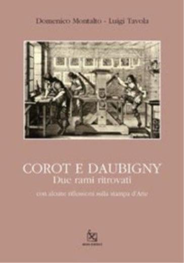 Corot e Daubigny. Due rami ritrovati - Domenico Montalto  