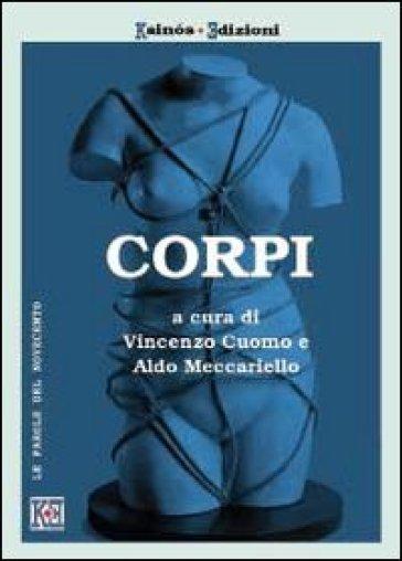 Corpi. Teorie, pratiche e arti dei corpi nel Novecento - Vincenzo Cuomo  