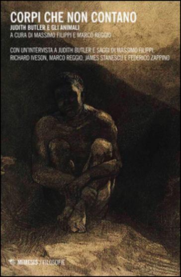 Corpi che non contano. Judith Butler e gli animali - Marco Filippi | Rochesterscifianimecon.com