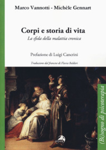 Corpi e storia di vita. La sfida della malattia cronica - Marco Vannotti |
