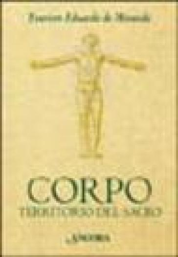 Corpo. Territorio del sacro - Evaristo Eduardo De Miranda |