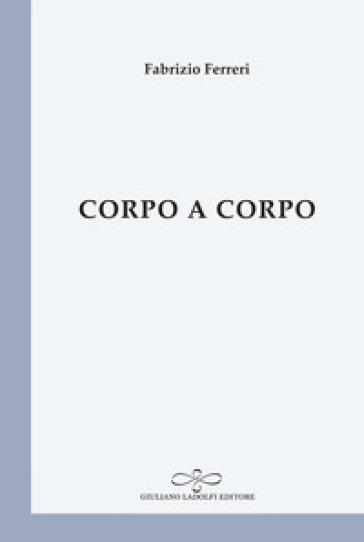 Corpo a corpo - Fabrizio Ferreri | Kritjur.org