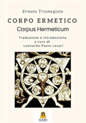 Corpo ermetico. Corpus hermeticum - Ermete Trismegisto   Rochesterscifianimecon.com