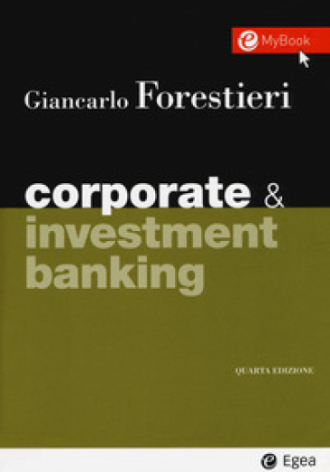 Corporate & investment banking. Con Contenuto digitale per download e accesso on line - Giancarlo Forestieri | Jonathanterrington.com