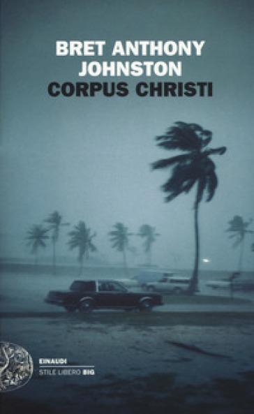 Corpus Christi - Bret Anthony Johnston |