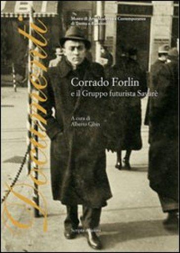 Corrado Forlin e il gruppo futurista Savarè. Ediz. illustrata - A. Cibin | Rochesterscifianimecon.com