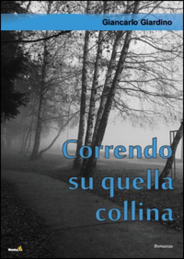 Correndo su quella collina - Giancarlo Giardino   Kritjur.org