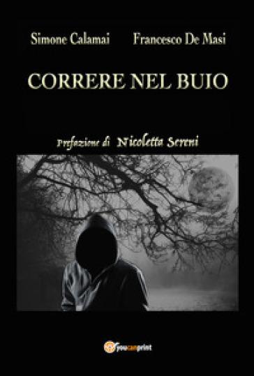 Correre nel buio - Simone Calamai |