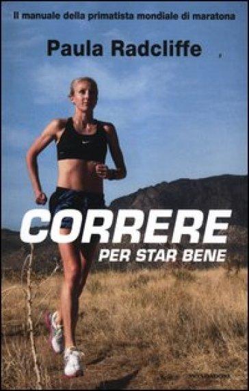 Correre per star bene - Paula Radcliffe | Rochesterscifianimecon.com