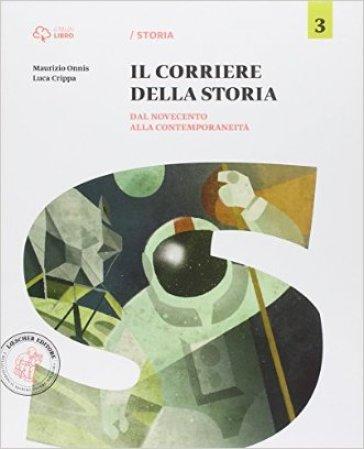 Corriere della storia. Per la Scuola media. Con e-book. Con espansione online. 3: Dal Novecento alla contemporaneità - Maurizio Onnis  