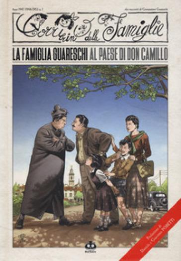 Il Corrierino delle famiglie. 1: La famiglia Guareschi al paese di don Camillo - Davide Barzi |