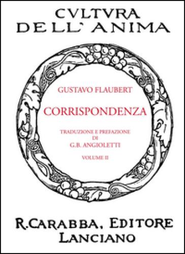 Corrispondenza. 1. - Gustave Flaubert |