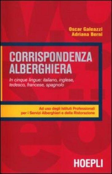 Corrispondenza alberghiera. Per gli Ist. professionali alberghieri - Oscar Galeazzi  