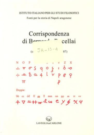 Corrispondenza degli ambasciatori fiorentini a Napoli. 3.Bernardo Rucellai (ottobre 1486-agosto 1487) - P. Meli |