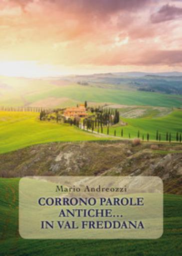 Corrono parole antiche... in Val Freddana - Mario Andreozzi |