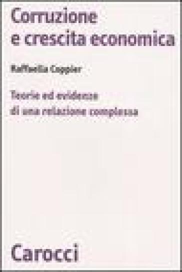 Corruzione e crescita economica. Teorie ed evidenze di una relazione complessa - Raffaella Coppier | Kritjur.org