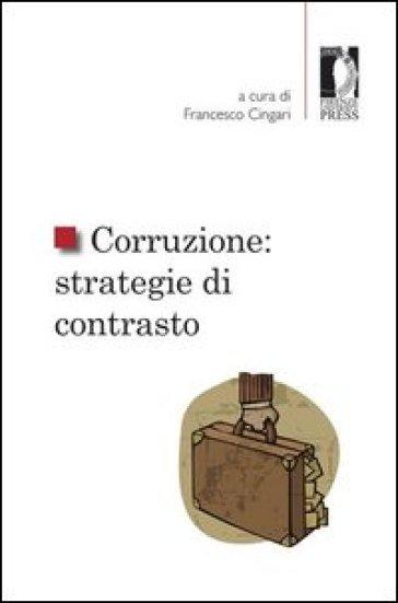 Corruzione: strategie di contrasto - F. Cingari | Thecosgala.com