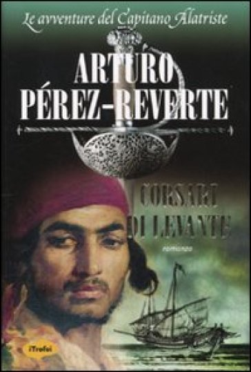 Corsari di Levante - Arturo Pérez-Reverte  