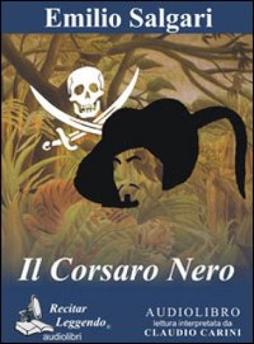 Il Corsaro Nero. Audiolibro. CD Audio formato MP3