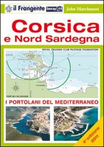 Corsica e nord Sardegna. Portolano del Mediterraneo - John Marchment  