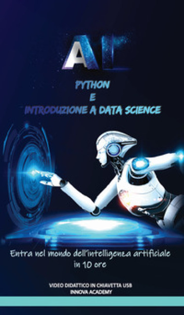 Corso Python e introduzione a DataScience. Con USB Flash Drive - Innova Academy Srls  