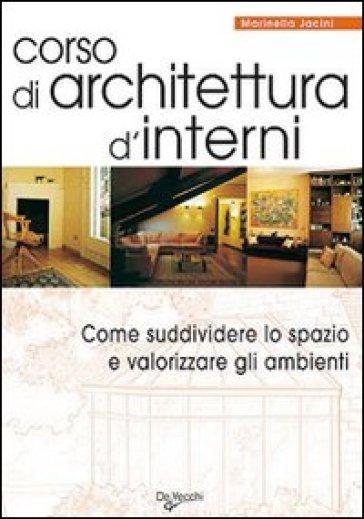 Corso Design D Interni.Corso Di Architettura D Interni Come Suddividere Lo Spazio E Valorizzare Gli Ambienti