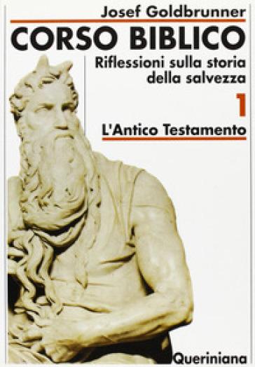 Corso biblico. 1: L'antico Testamento - Josef Goldbrunner  