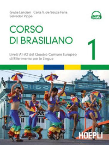 Corso di brasiliano. Livelli A1-A2 del quadro comune europeo di riferimento per le lingue. Con CD Audio formato MP3. 1. - Giulia Lanciani |