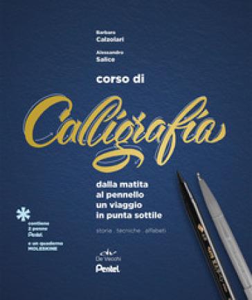 Corso di calligrafia. Dalla matita al pennello. Un viaggio in punta sottile. Con gadget - Barbara Calzolari pdf epub