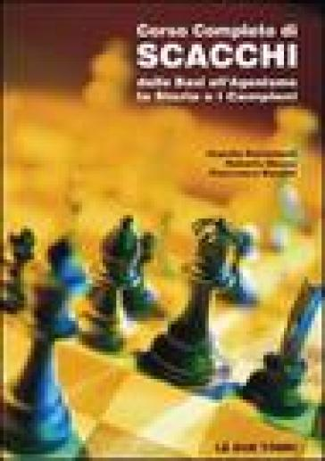 Corso completo di scacchi - Claudio Pantaleoni |