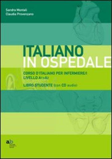 Corso d'italiano per infermiere/i. Livello A1-A2. Guida per l'insegnante - Sandra Montali | Rochesterscifianimecon.com
