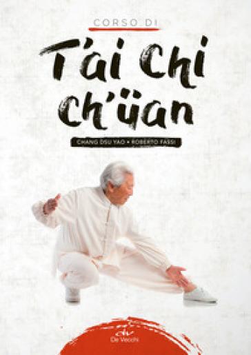 Corso di T'ai Chi Ch'uan - Dsu Yao Chang |