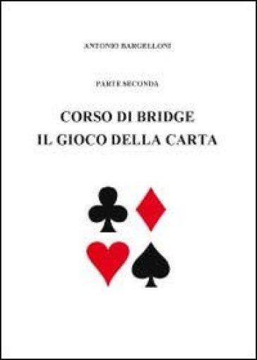 Corso di bridge. 2. - Antonio Bargelloni  