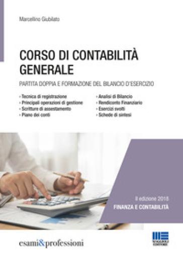 Corso di contabilità generale - Marcellino Giubilato |