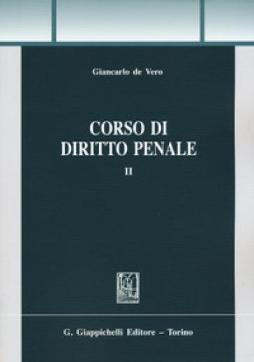 Corso di diritto penale. 2. - Giancarlo De Vero |