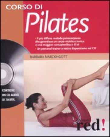 Corso di pilates. Con CD Audio - Barbara Marckhgott | Jonathanterrington.com