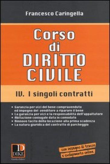 Corso di diritto civile. 4.I singoli contratti - Francesco Caringella | Rochesterscifianimecon.com