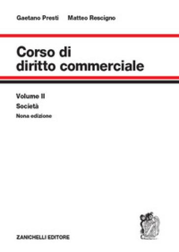 Corso di diritto commerciale. 2: Società - Gaetano Presti |