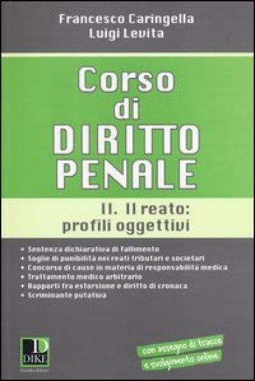 Corso di diritto penale. 2.Il reato: profili oggettivi - Francesco Caringella |