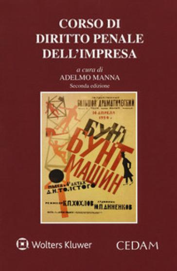 Corso di diritto penale dell'impresa - A. Manna  
